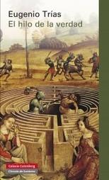 El hilo de la verdad, de Eugenio Trías | Hermenéutica y filosofía | Scoop.it