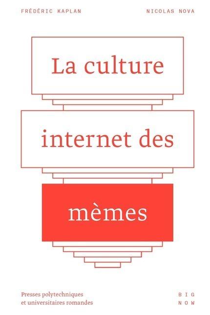 La culture internet des mèmes - De Frédéric Kaplan et Nicolas Nova (2016)   Digital #MediaArt(s) Numérique(s)   Scoop.it
