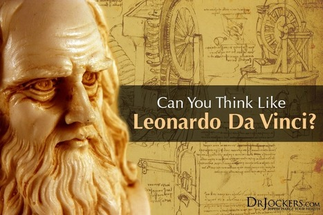 Can You Think Like Leonardo Da Vinci? - DrJockers.com | Consciousness & Creativity | Scoop.it