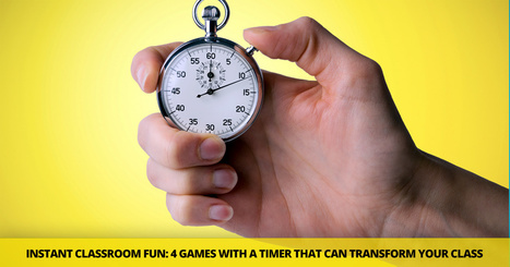 Instant Classroom Fun 4 Games with a Timer that can Transform Your Class from Good to Great (in No Time)   Fancy English   Scoop.it