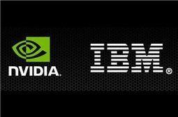 IBM and NVIDIA Announce Data Analytics & Supercomputer Partnership | IT news | Scoop.it