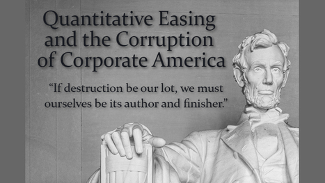 Quantitative Easing and the Corruption of Corporate America | Breaking News from S.E.R.C.E | Scoop.it