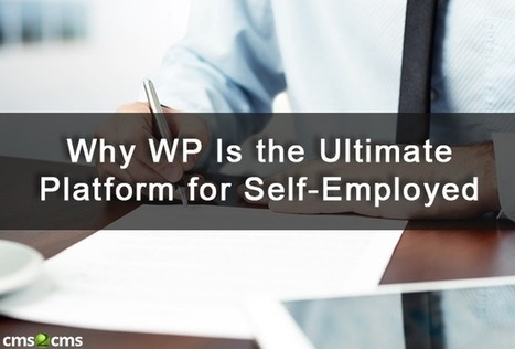 Why WordPress Is the Ultimate Platform For the Self-Employed? - CMS2CMS | M-learning, E-Learning, and Technical Communications | Scoop.it