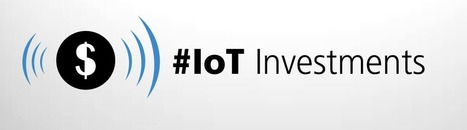 Top 10 Internet of Things Investment Rounds  of 2014- Postscapes | SIGFOX | Scoop.it