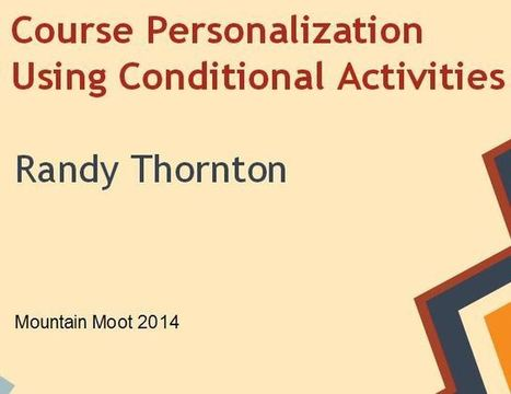 Presentation: Course Personalization Using Conditional Activities by @thornedu | Learning Managment Systems | Scoop.it