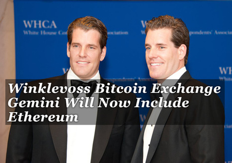 Winklevoss Bitcoin Exchange Gemini Will Now Include Ethereum | Bitcoin, Blockchain & Cryptocurrency News | Scoop.it