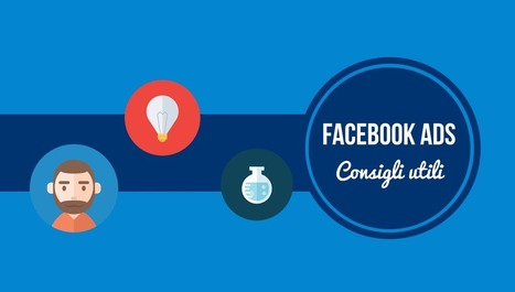 Facebook Ads: 3 consigli preziosi - Glisco Marketing | Social Media Marketing Consigli | Scoop.it