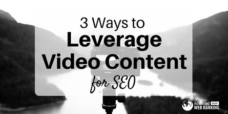 3 Ways to Leverage Video Content for Search Engine Optimization | SEO | Scoop.it