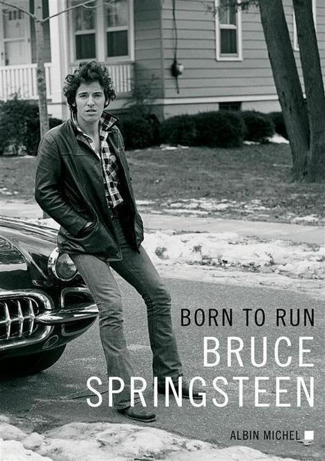 Born to run, l'autobiographie de Springsteen - ActuaLitté | Bruce Springsteen | Scoop.it
