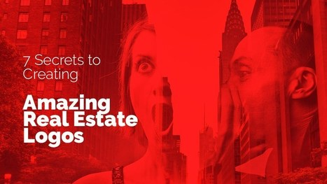 7 Secrets to Creating Amazing Real Estate Logos | Real Estate Sales Tips | Scoop.it