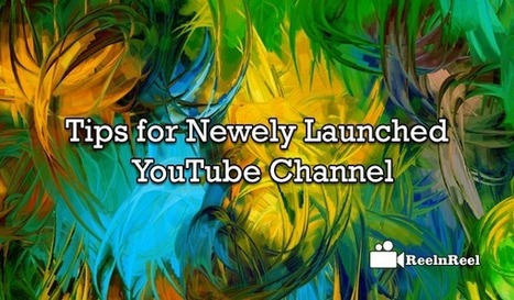 Best Tips to Drive Good Views to a Newly Launched YouTube Channel | Video Marketing | Scoop.it