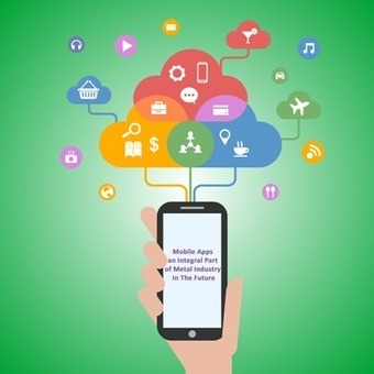 Mobile Apps an Integral Part of Metal Industry In The Future | Mailing List - Mailing List Database - Mailing List Provider | Scoop.it
