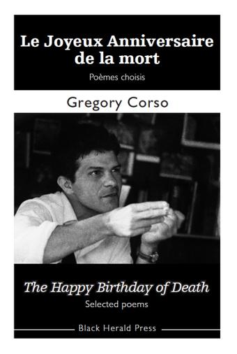 Le Joyeux Anniversaire de la mort / The Happy Birthday of Death - Gregory Corso | Poésie Elémentaire | Scoop.it