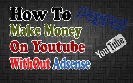 How To Make Money on YouTube Without Adsense - PanicShout | Bloggerswise | Scoop.it
