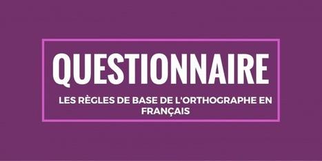 Questionnaire : les règles de base de l'orthographe en français   La langue française   POURQUOI PAS... EN FRANÇAIS ?   Scoop.it