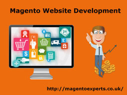 Magento Development A Great Way to Step up Ecommerce Business | Magento Experts | Scoop.it