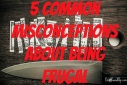 5 Common Misconceptions About Living Frugally | Personal Finance | Scoop.it