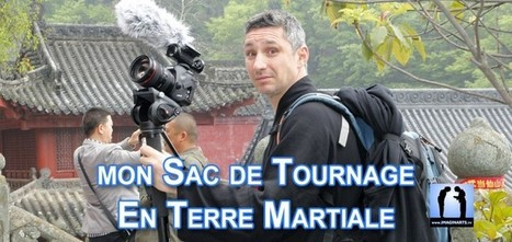 Quel matériel de tournage j'utilise En Terre Martiale ? | Imagin' Arts Tv | Scoop.it