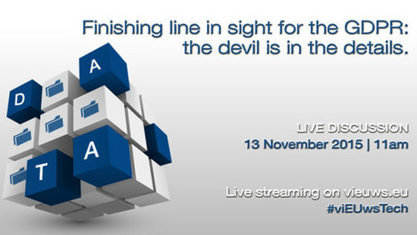 VIDEO: Finishing line in sight for the GDPR: the devil is in the details | LIVE DISCUSSION | EU ICT | Scoop.it