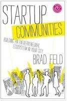 Startup Communities – Building RegionalClusters   Design your Business   Scoop.it