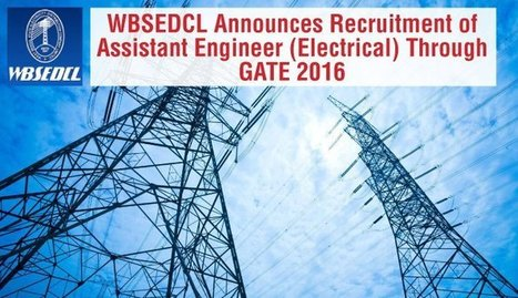 WBSEDCL Announces Recruitment of Assistant Engineer (Electrical) through GATE 2016   Education:Education and Career is life   Scoop.it