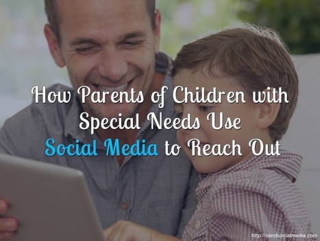How Parents of Special Needs Children Use Social Media to Reach Out   Social Media How To   Scoop.it