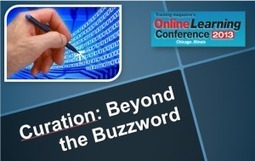 Curation: Beyond the Buzzword - Resources Shared at #OLC13 | David Kelly | Content Curation for Online Education | Scoop.it