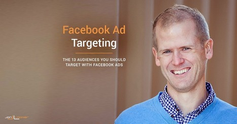 Priority List: 13 Audiences to Target Using Facebook Ads | Facebook for Business Marketing | Scoop.it