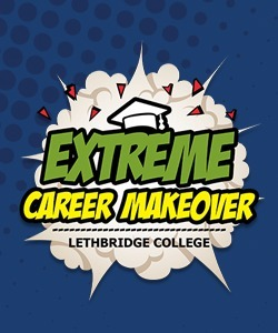 Extreme Career Makeover at Lethbridge College | Lethbridge College | critical reasoning | Scoop.it