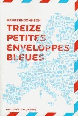 13 Petites enveloppes bleues - Maureen Johnson | A lire, à écouter, à visionner.... | Scoop.it
