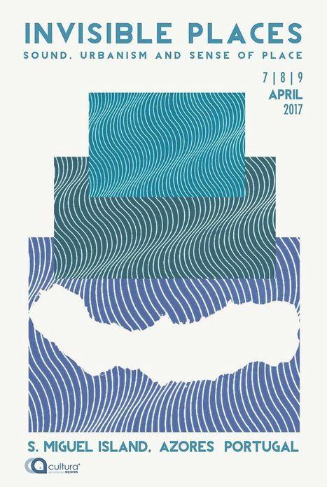 Invisible Places 2017 : 7, 8 & 9 APRIL 2017 | Ambiances, Architectures, Urbanités | Scoop.it