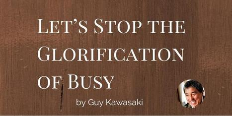 Let's Stop the Glorification of Busy | Coaching Leaders | Scoop.it