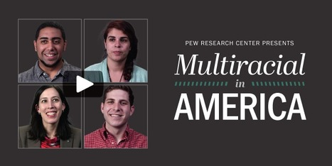 Voices of Multiracial Americans - Pew Research | Mixed American Life | Scoop.it