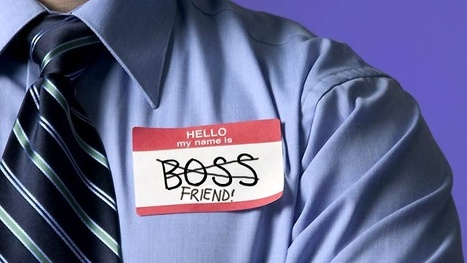 Can You Be Friends With Your Boss? | Inspirational Learning | Scoop.it