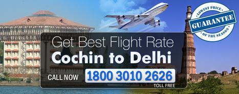 Flights From Cochin To Delhi   Cheap Flights   Scoop.it