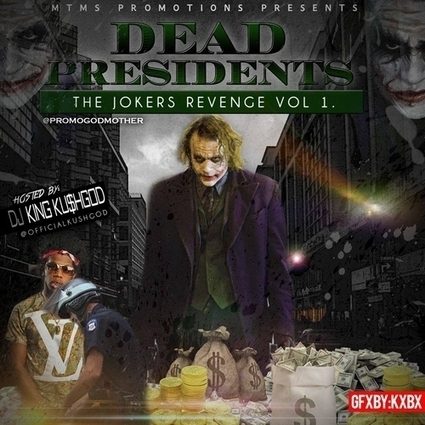 Various Artists - Dead Presidents Volume 1 Hosted by MTMS Promotions, DJ King Ku$hgod   Random Articles & Pics   Scoop.it
