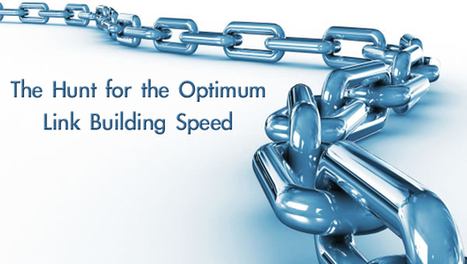 The Hunt for the Optimum Link Building Speed - Search Engine Journal | Sensible SEO | Scoop.it