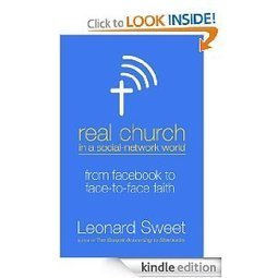 Real Church in a Social Network World: From Facebook to Face-to-Face Faith eBook: Leonard Sweet: Kindle Store | Bible Technology | Scoop.it