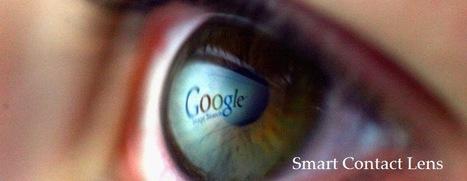 GOOGLE'S SMART CONTACT LENSES | Optometry | Scoop.it