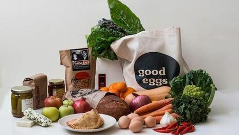 Farm-To-Table Grocery Startup Good Eggs Lands $8.5 Million | Fast ... | Foodie Yard | Scoop.it