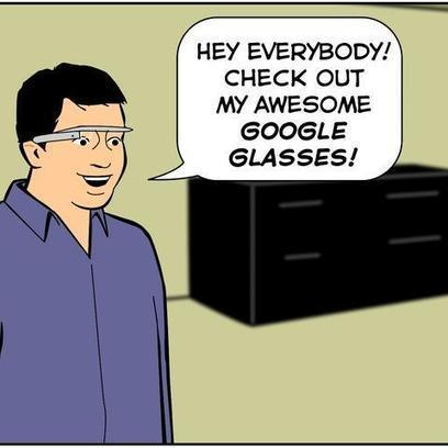The Inevitable Path of Google Glass in the Workplace [SUNDAY COMICS] | NIC: Network, Information, and Computer | Scoop.it