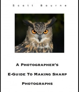 A Photographer's Guide To Making Sharp Photographs – Free E-Book | Everything Photographic | Scoop.it