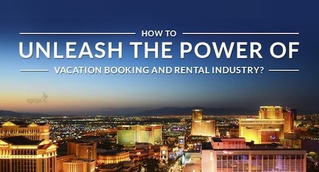 How to unleash the power of vacation Booking and Rental industry? | Technology and Marketing | Scoop.it