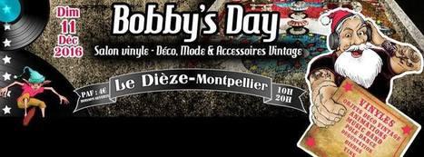 Montpellier - Bobby's Day - Salon Vinyle, mode et accessoires Vintage le 11 décembre - IDHERAULT.TV | ID Herault | Scoop.it