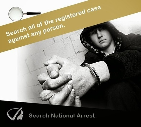 Instant Profiler: Search National Arrests - Search All Of The Registered Case Against Any Person. | Best people search, criminal and business records search services- InstantProfiler | Scoop.it