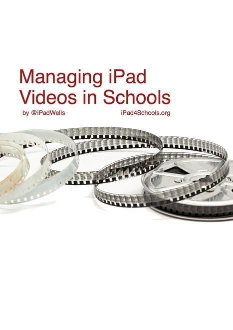 Managing those iPad videos | EduWells.com | Scoop.it
