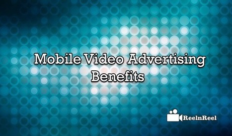Benefits of Mobile Video Advertising - | YouTube Marketing | Scoop.it