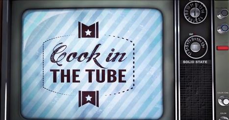 Cook In The Tube, la chaîne Food et Fun | Tendance et actu Food | Scoop.it