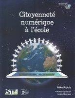 Citoyenneté Numérique à l'École : Une réflexion citoyenne de Mike RIBBLE   Education & Numérique   Scoop.it