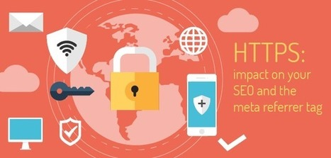 #HTTPS: impact on your #SEO and the meta referrer tag | Médias et contenus | Scoop.it
